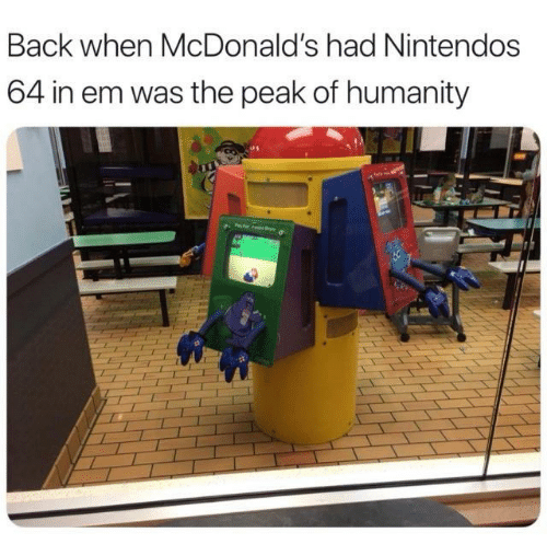 McDonalds, Humanity, and Back: Back when McDonald's had Nintendos  64 in em was the peak of humanity