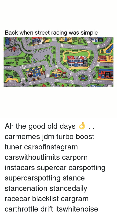 Memes, Boost, and Good: Back when street racing was simple  BUS Ah the good old days 👌 . . carmemes jdm turbo boost tuner carsofinstagram carswithoutlimits carporn instacars supercar carspotting supercarspotting stance stancenation stancedaily racecar blacklist cargram carthrottle drift itswhitenoise