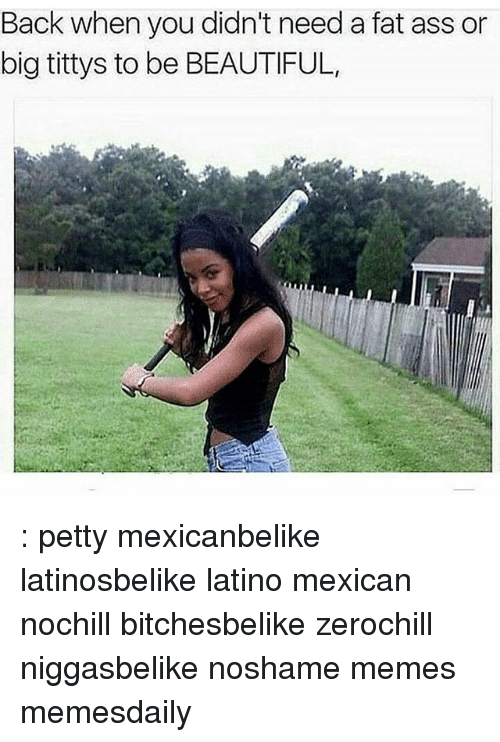 Bad taste fat ass latina ass agree, very