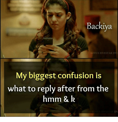 Memes, 🤖, and Hmm: Backiya  TUS FIVESTAR DV  My biggest confusion is  what to reply after from the  hmm & k