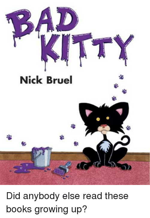 Bad, Books, and Growing Up: BAD  KITTY  Nick Bruel  1