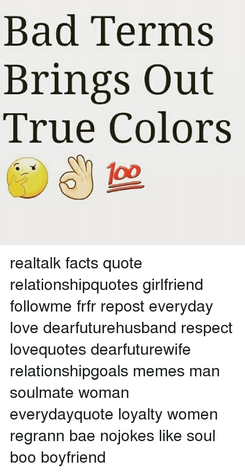 Bad Terms Brings Out True Colors Realtalk Facts Quote