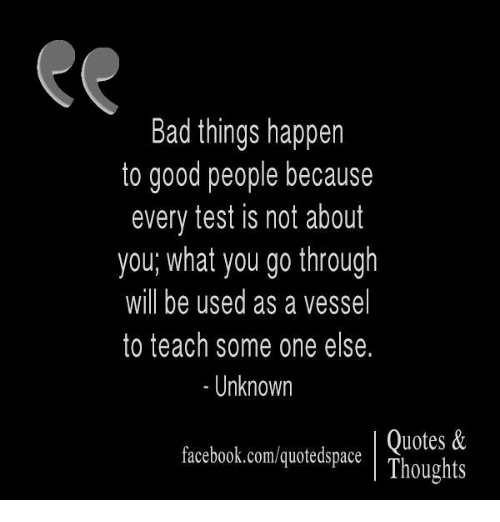 Bad Things Happen To Good People Because Every Test Is Not About You