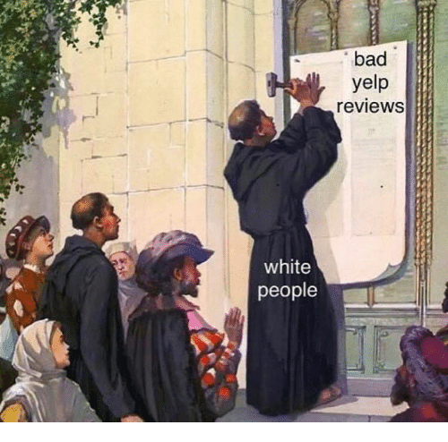 Bad, White People, and White: bad yelp reviewS white people