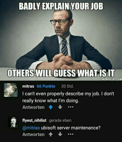 BADLY EXPLAIN YOUR JOB OTHERS WILL GUESS WHATISlT Mitras 66