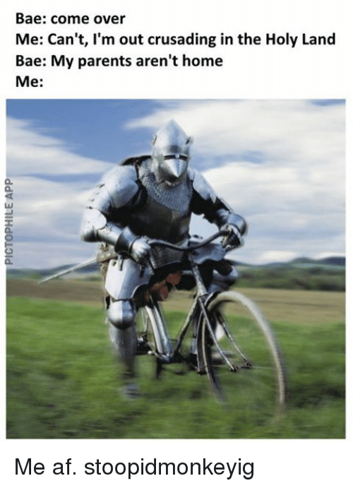 bae come over me cant im out crusading in the 12094401 bae come over me can't i'm out crusading in the holy land bae my