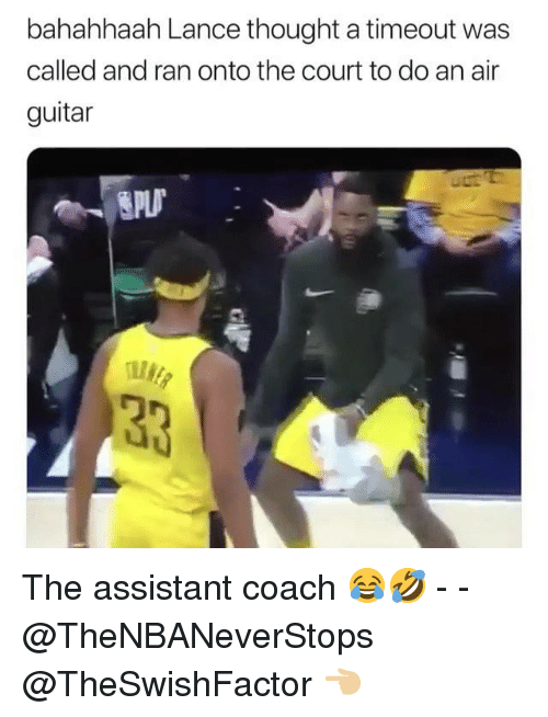 Guitar, Thought, and Coach: bahahhaah Lance thought a timeout was  called and ran onto the court to do an air  guitar The assistant coach 😂🤣 - - @TheNBANeverStops @TheSwishFactor 👈🏼