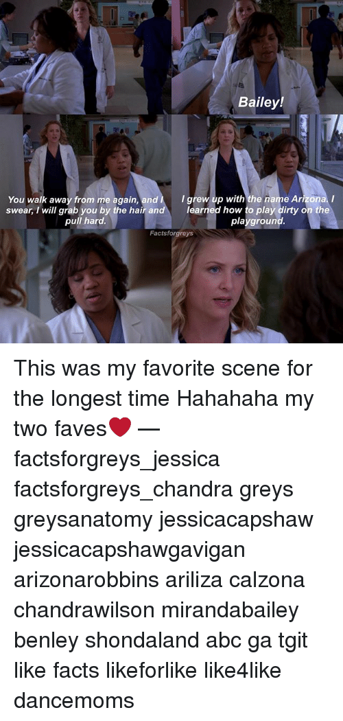 Bailey! Grew Up With the Name Arizona I You Walk Away From Me Again ...