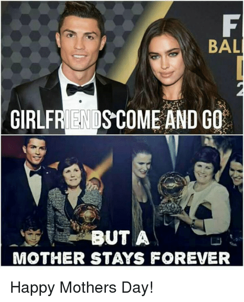 mothers day soccer and forever bal girlfriends come and go but a mother