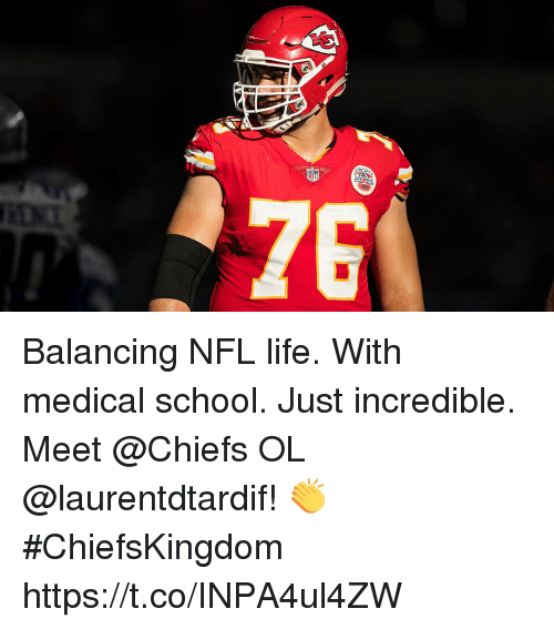 Life, Memes, and Nfl: Balancing NFL life. With medical school. Just incredible.  Meet @Chiefs OL @laurentdtardif! 👏 #ChiefsKingdom https://t.co/INPA4ul4ZW