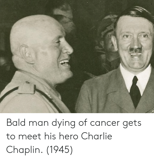 Charlie, Cancer, and Charlie Chaplin: Bald man dying of cancer gets to meet his hero Charlie Chaplin. (1945)
