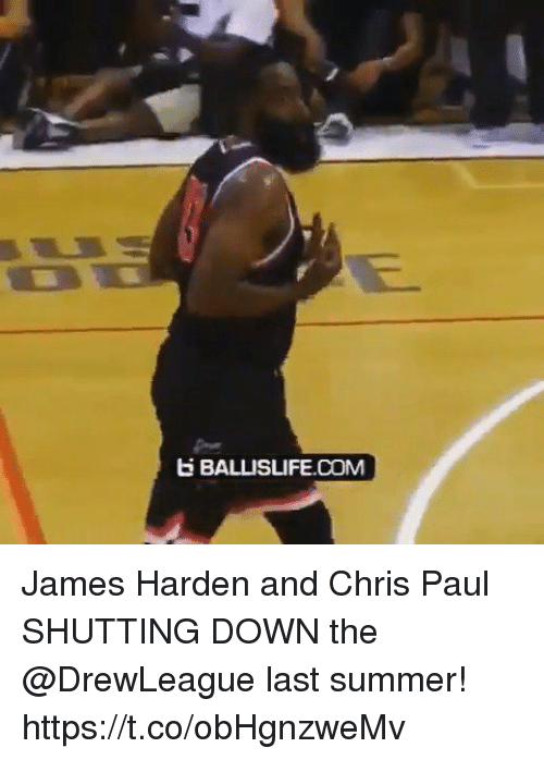 Sizzle: BALLISLIFE.COM James Harden and Chris Paul SHUTTING DOWN the @DrewLeague last summer! https://t.co/obHgnzweMv