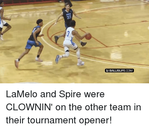 Memes, 🤖, and Com: BALLISLIFE.COM LaMelo and Spire were CLOWNIN' on the other team in their tournament opener!