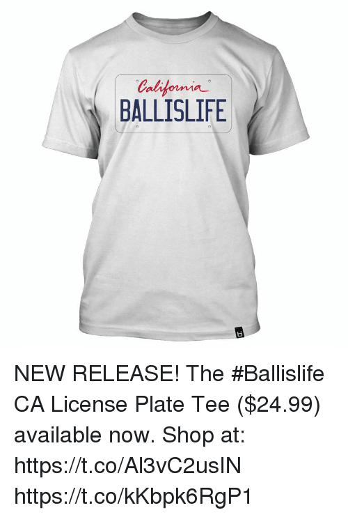 BALLISLIFE NEW RELEASE! The #Ballislife CA License Plate Tee $2499