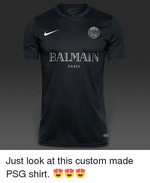 new concept ae8e9 d825b BALMAIN PARIS Just Look at This Custom Made PSG Shirt ...