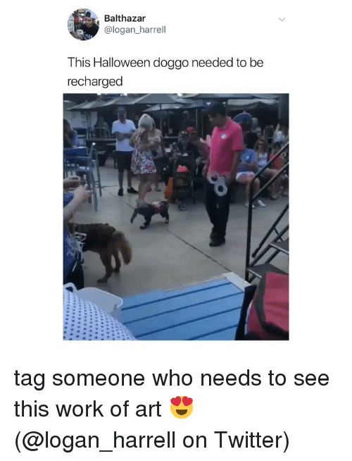 Halloween, Memes, and Twitter: Balthazar  @logan_harrell  This Halloween doggo needed to be  recharged tag someone who needs to see this work of art 😍 (@logan_harrell on Twitter)