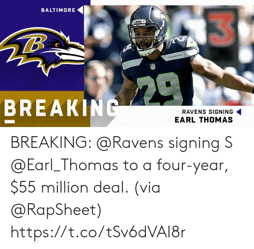 Memes, Baltimore, and Ravens: BALTIMORE  BREAKIN  RAVENS SIGNING  EARL THOMAS BREAKING: @Ravens signing S @Earl_Thomas to a four-year, $55 million deal. (via @RapSheet) https://t.co/tSv6dVAI8r