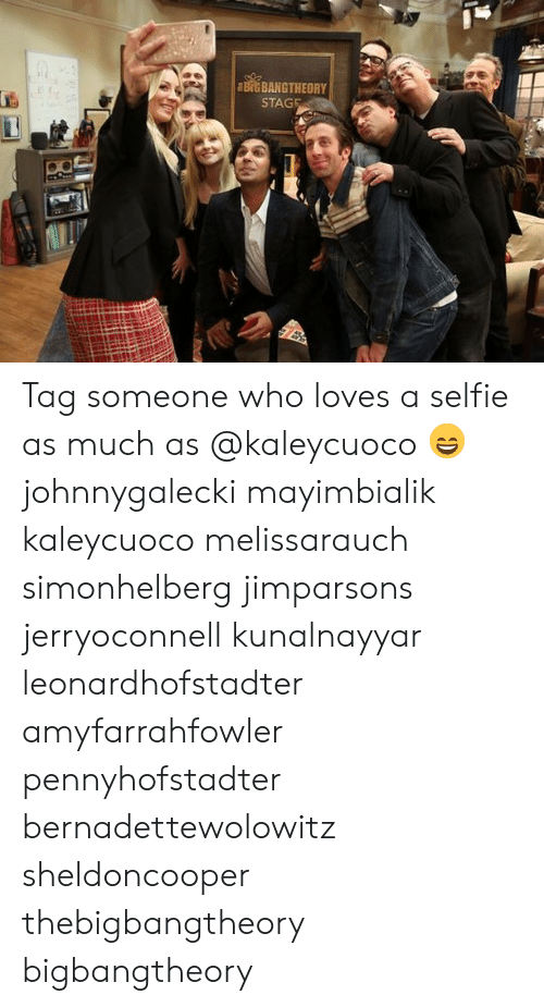 Memes, Selfie, and Tag Someone: BAN&THEORY  STAGF Tag someone who loves a selfie as much as @kaleycuoco 😄 johnnygalecki mayimbialik kaleycuoco melissarauch simonhelberg jimparsons jerryoconnell kunalnayyar leonardhofstadter amyfarrahfowler pennyhofstadter bernadettewolowitz sheldoncooper thebigbangtheory bigbangtheory
