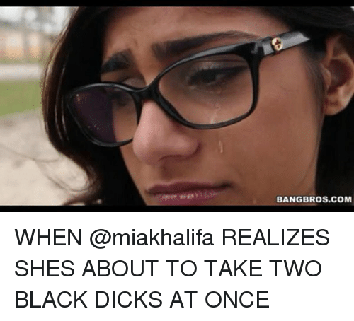 Dicks Black And Blacked Bangbros Com When Miakhalifa Realizes Shes About To