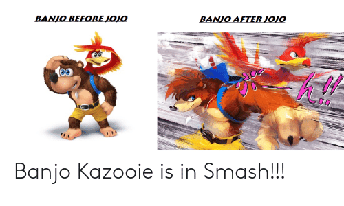 Banio Before Jojo Banjo After Jojo Banjo Kazooie Is In Smash