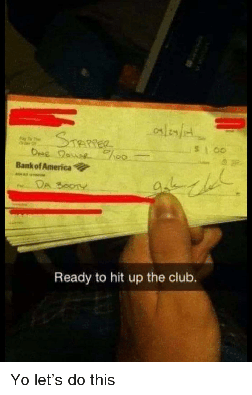 Bank of America Ready to Hit Up the Club | America Meme on ME ME