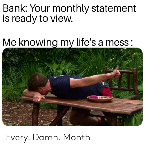 Bank Your Monthly Statement Is Ready to View Me Knowing My