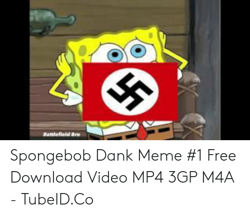 Banlefeld Bro Spongebob Dank Meme #1 Free Download Video MP4