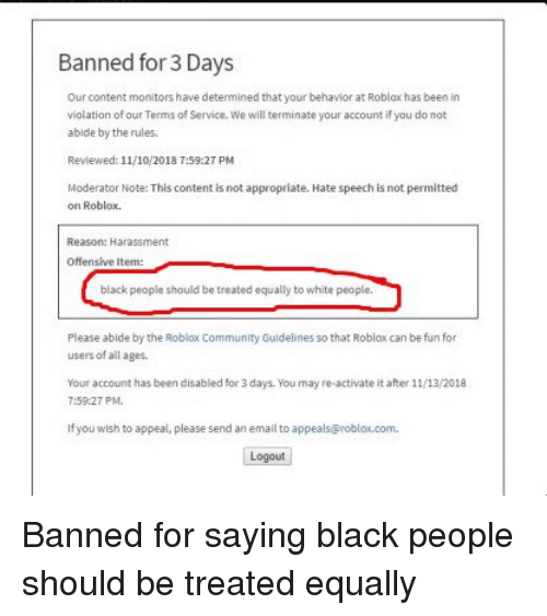 Banned For 3 Days Our Content Monitors Have Determined That - roblox ban yes