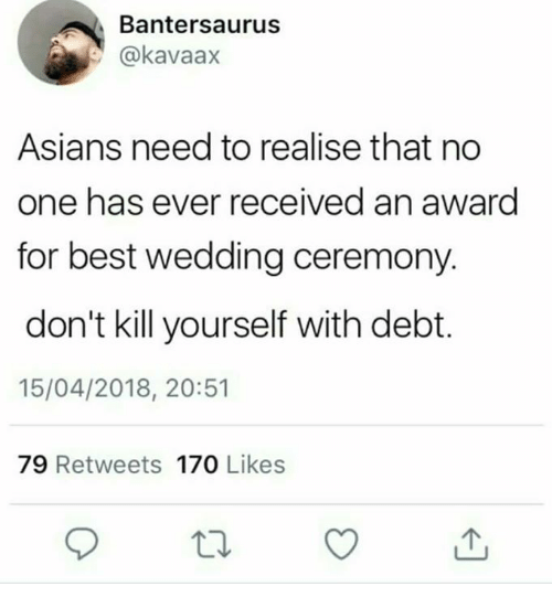 Memes Best And Wedding Bantersaurus Kavaax Asians Need To Realise That No