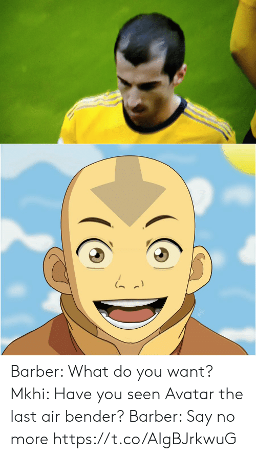 Barber, Memes, and Avatar: Barber: What do you want?  Mkhi: Have you seen Avatar the last air bender?  Barber: Say no more https://t.co/AIgBJrkwuG