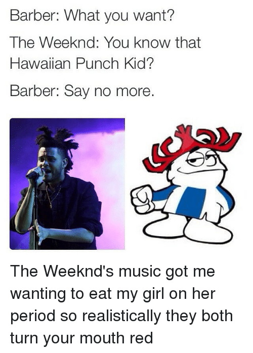 Barber What You Want? The Weeknd You Know That Hawaiian