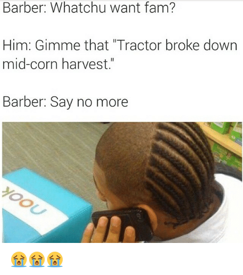 Tractor Broke Down : Best memes about whatchu