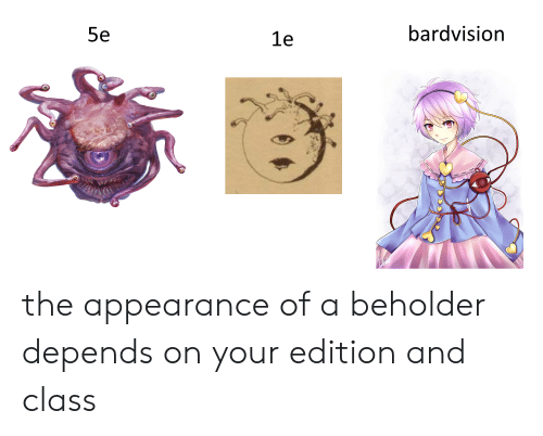 Bardvision 5e Le the Appearance of a Beholder Depends on