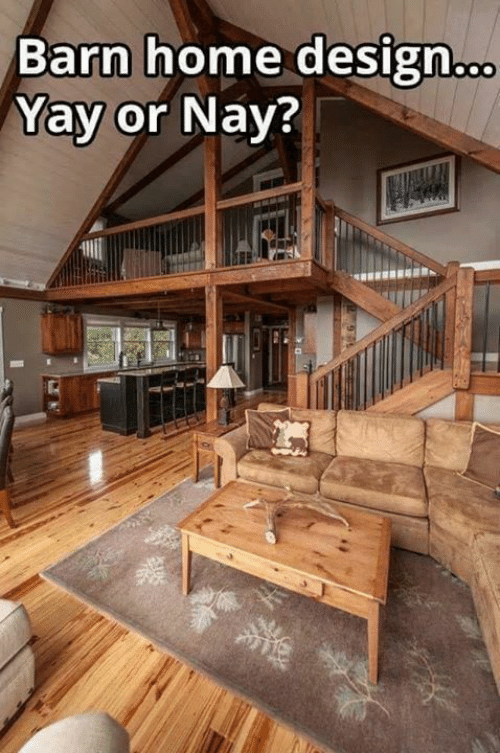 Memes, Home, and Design: Barn home design  Yay or Nay?