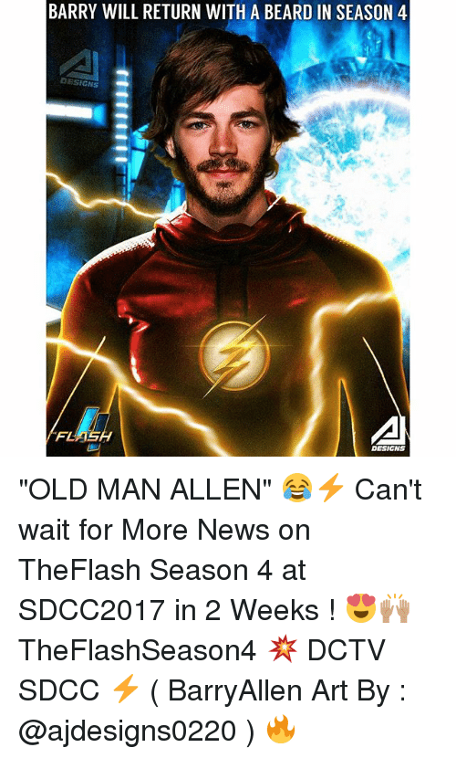 "Beard, Memes, and News: BARRY WILL RETURN WITH A BEARD IN SEASON 4  DESIGNS  DESIGNS ""OLD MAN ALLEN"" 😂⚡️ Can't wait for More News on TheFlash Season 4 at SDCC2017 in 2 Weeks ! 😍🙌🏽 TheFlashSeason4 💥 DCTV SDCC ⚡️ ( BarryAllen Art By : @ajdesigns0220 ) 🔥"
