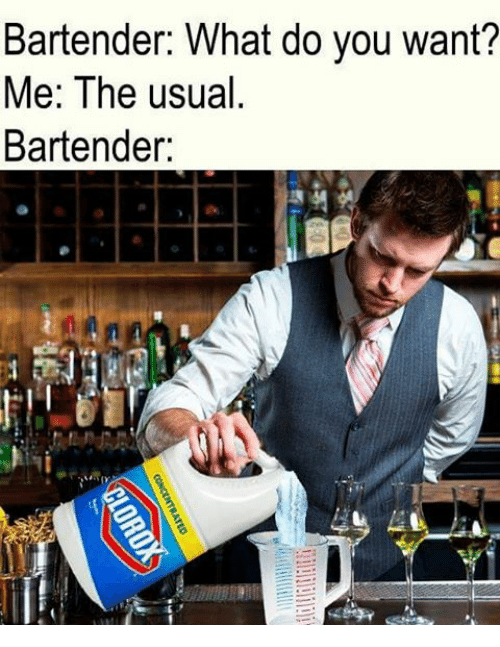 Bartender What Do You Want Me The Usual Bartender Meme On Me Me