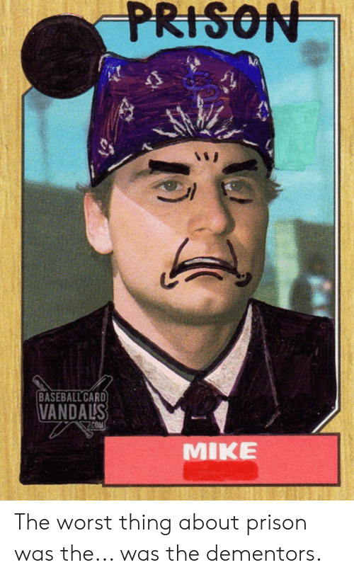 Baseball Card Vandals Com Mike The Worst Thing About Prison