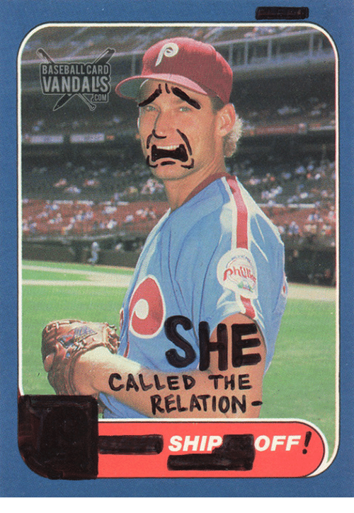 Baseball Card Vandals Com She Called The Relation Ship Off