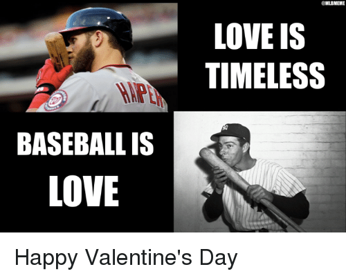 Mlb, Valentine, and Valentines: BASEBALL IS  LOVE  aMLBMEME  LOVE IS  TIMELESS Happy Valentine's Day