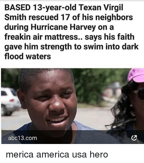 based 13 year old texan virgil smith rescued 17 of his neighbors 27716187 ✅ 25 best memes about air mattress air mattress memes