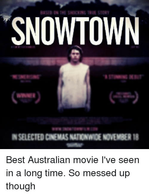 BASED ON THE SHOCKING TRUE STORY SNOWTOWN