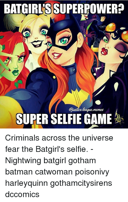 Batgirlssuperpower Ustics Leaguememas Super Selfie Game Criminals