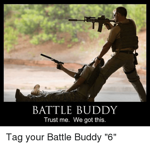 Battle Buddy Trust Me We Got This Tag Your Battle Buddy 6