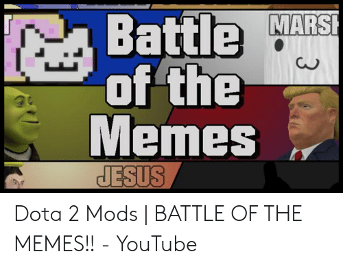 Battle MARS of the Memes at US Dota 2 Mods | BATTLE OF THE MEMES