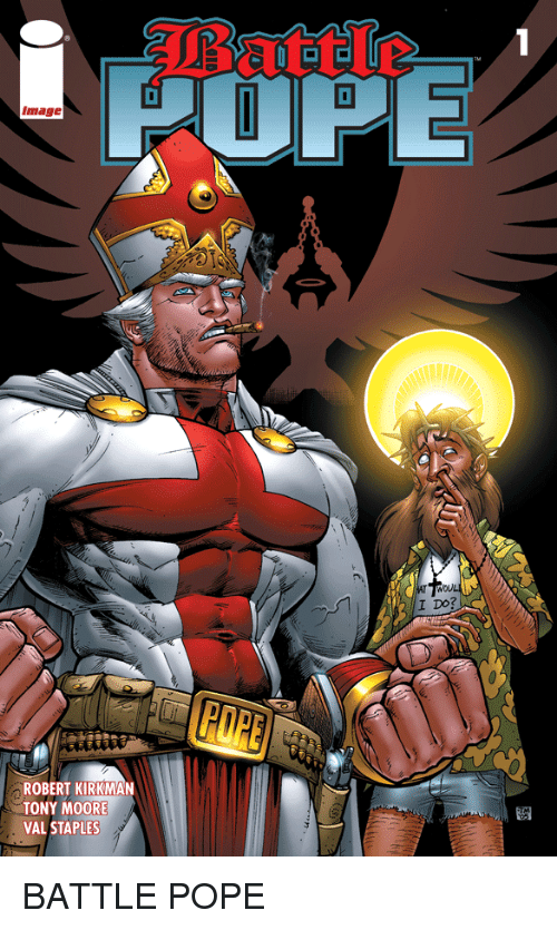 Pope Francis, Image, and Staples: Battle  POPE  image  I DO?  ROBERT KIRKMAN  TONY MOORE  VAL STAPLES