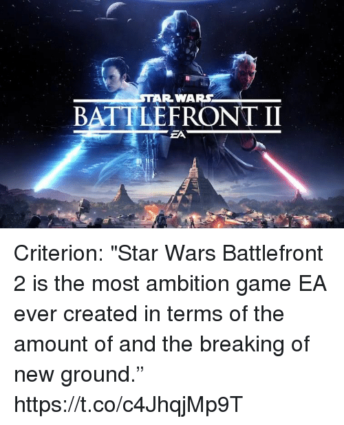 """Star Wars, Video Games, and Game: BATTLEFRONT II  ZA Criterion: """"Star Wars Battlefront 2 is the most ambition game EA ever created in terms of the amount of and the breaking of new ground."""" https://t.co/c4JhqjMp9T"""