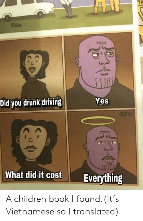 BBA Yes Did You Drunk Driving BEN What Did It Cost Everything a