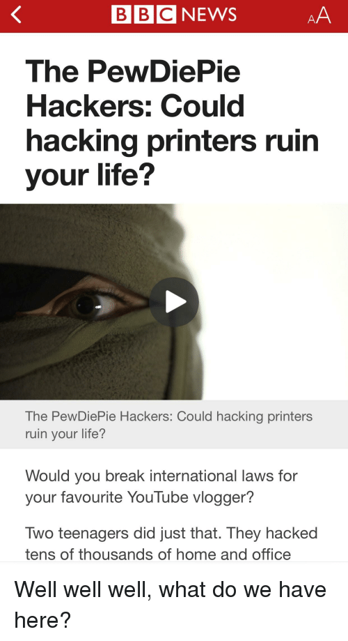 BBC NEWS the PewDiePie Hackers Could Hacking Printers Ruin