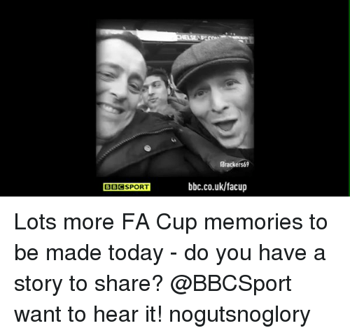 Soccer, Today, and Bbc: BBC SPORT  rdrackers69  bbc.co.uk/facup Lots more FA Cup memories to be made today - do you have a story to share? @BBCSport want to hear it! nogutsnoglory