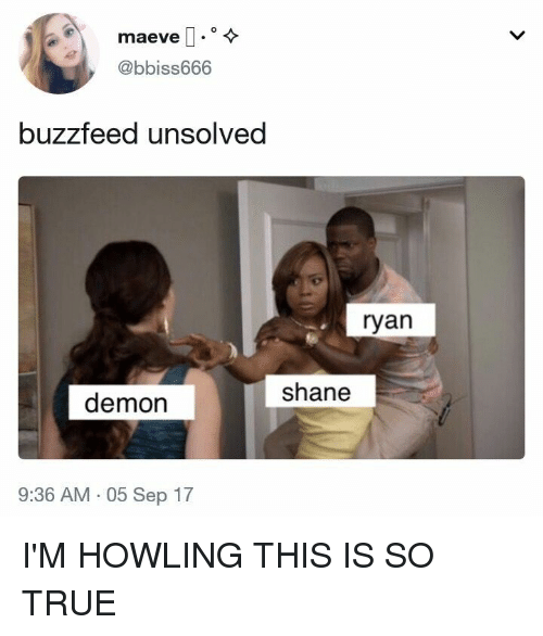 Buzzfeed Unsolved Ryan Shane Demon 936 Am 05 Sep 17 I M Howling This